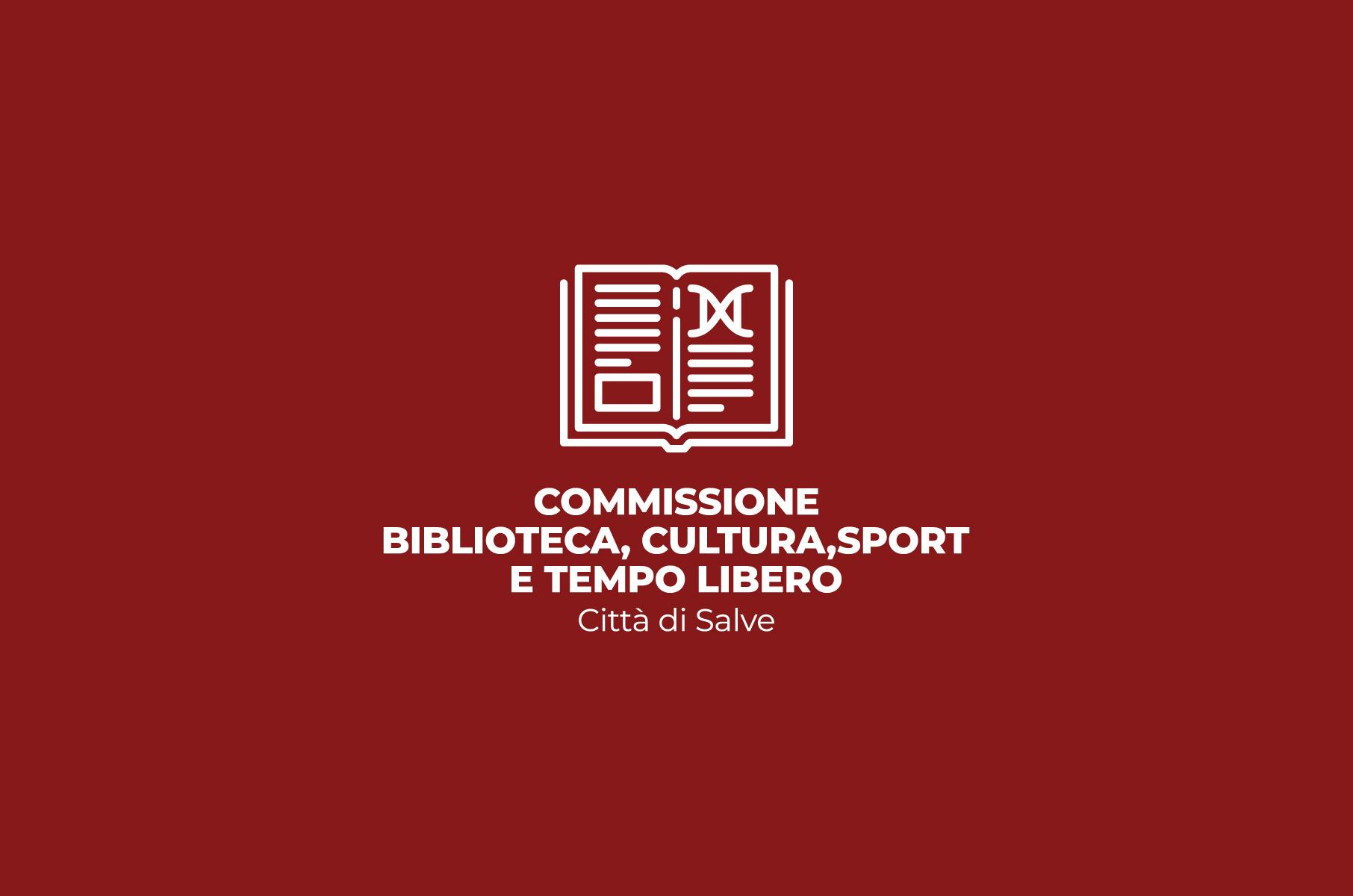 Commissione biblioteca, cultura, sport e tempo libero Comune di Salve