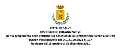 DISPOSIZIONI ORGANIZZATIVE per lo svolgimento delle verifiche sul possesso della Certificazione Verde COVID19 (Green Pass) previste dal D.L. 21.09.2021 n. 127 in vigore dal 15 ottobre al 31 dicembre 2021